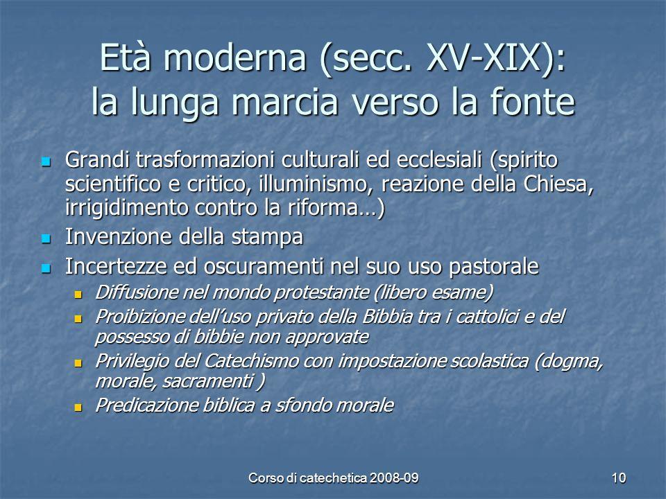 Età moderna (secc. XV-XIX): la lunga marcia verso la fonte