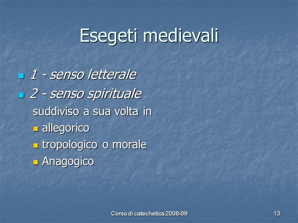 Esegeti medievali 1 - senso letterale 2 - senso spirituale