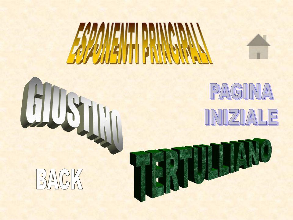ESPONENTI PRINCIPALI PAGINA INIZIALE GIUSTINO TERTULLIANO BACK