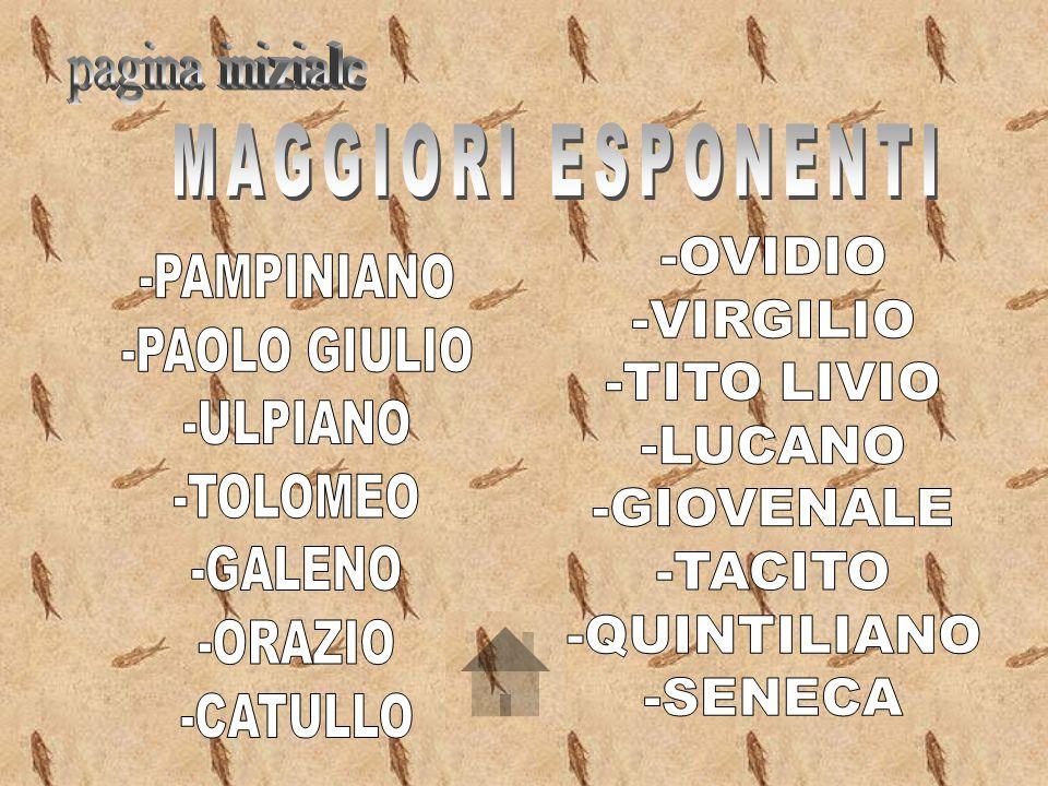 pagina iniziale MAGGIORI ESPONENTI. -OVIDIO. -VIRGILIO. -TITO LIVIO. -LUCANO. -GIOVENALE. -TACITO.