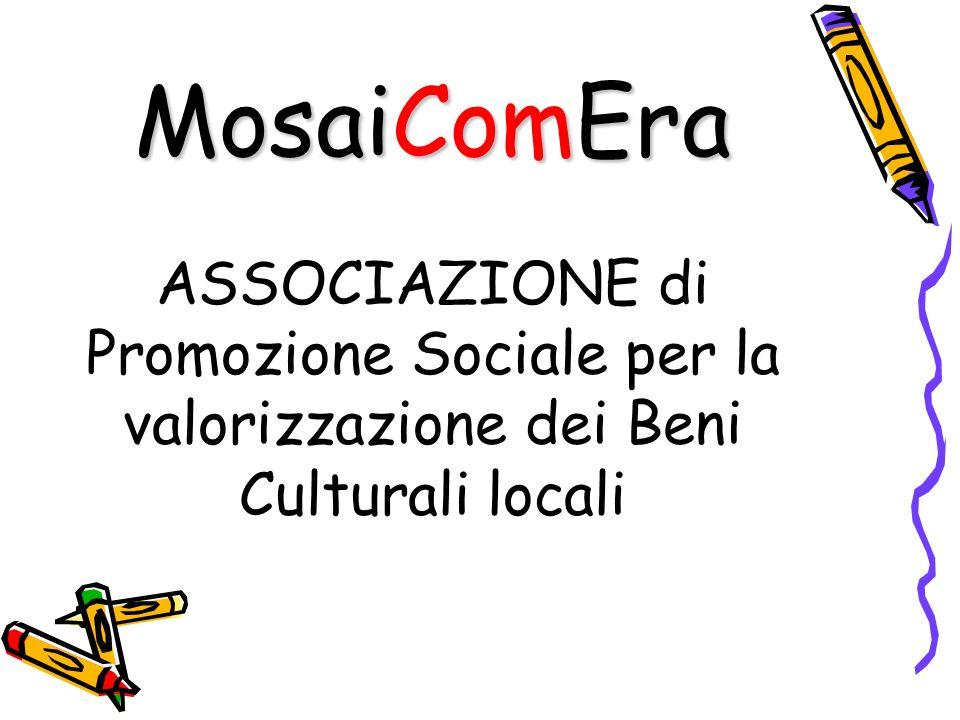 MosaiComEra ASSOCIAZIONE di Promozione Sociale per la valorizzazione dei Beni Culturali locali
