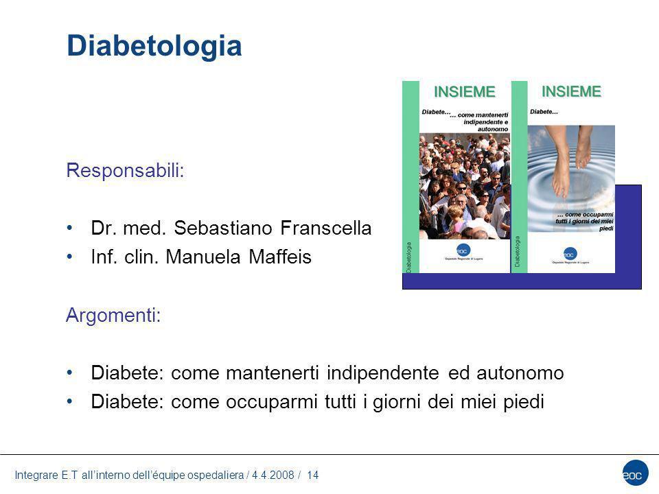 Diabetologia Responsabili: Dr. med. Sebastiano Franscella