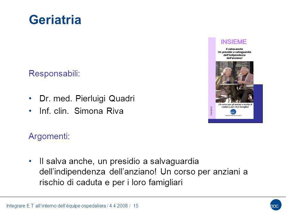 Geriatria Responsabili: Dr. med. Pierluigi Quadri
