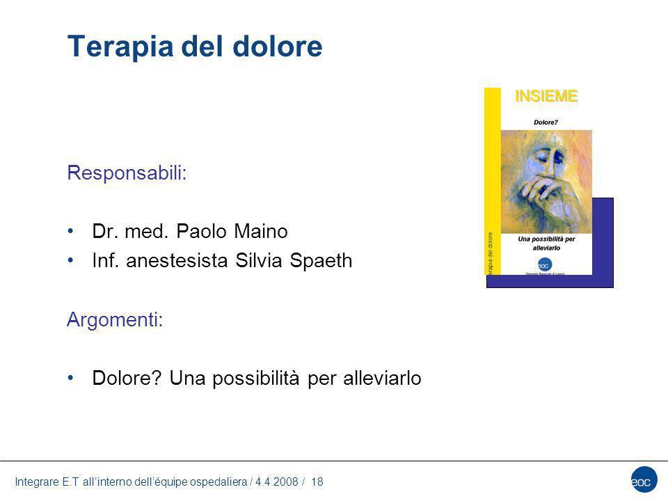 Terapia del dolore Responsabili: Dr. med. Paolo Maino