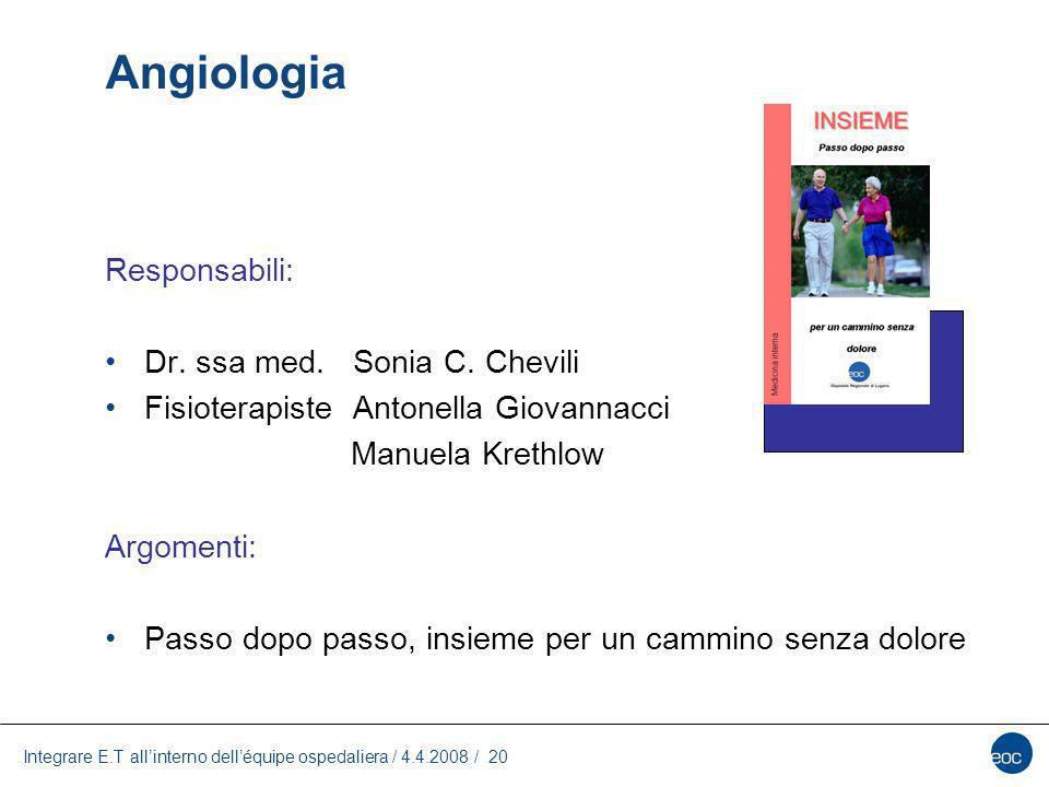 Angiologia Responsabili: Dr. ssa med. Sonia C. Chevili
