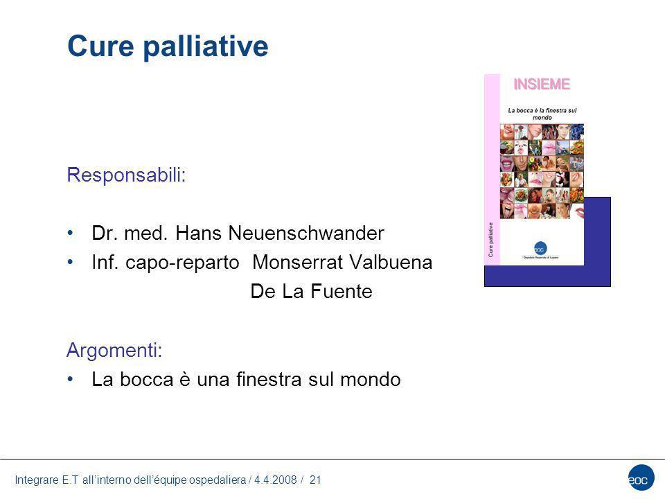 Cure palliative Responsabili: Dr. med. Hans Neuenschwander