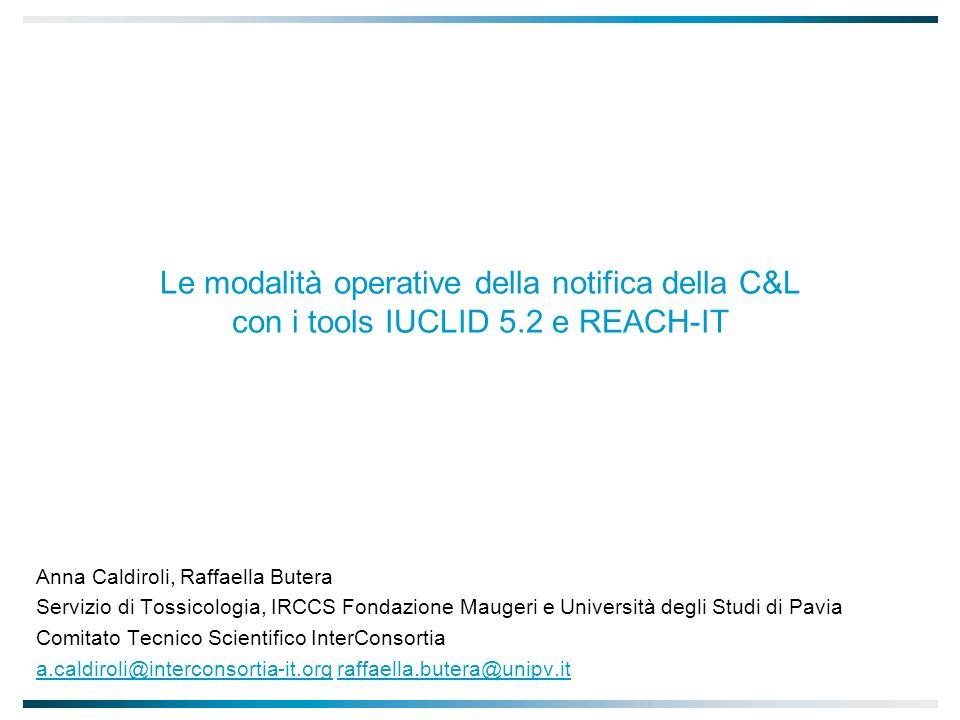 Le modalità operative della notifica della C&L con i tools IUCLID 5