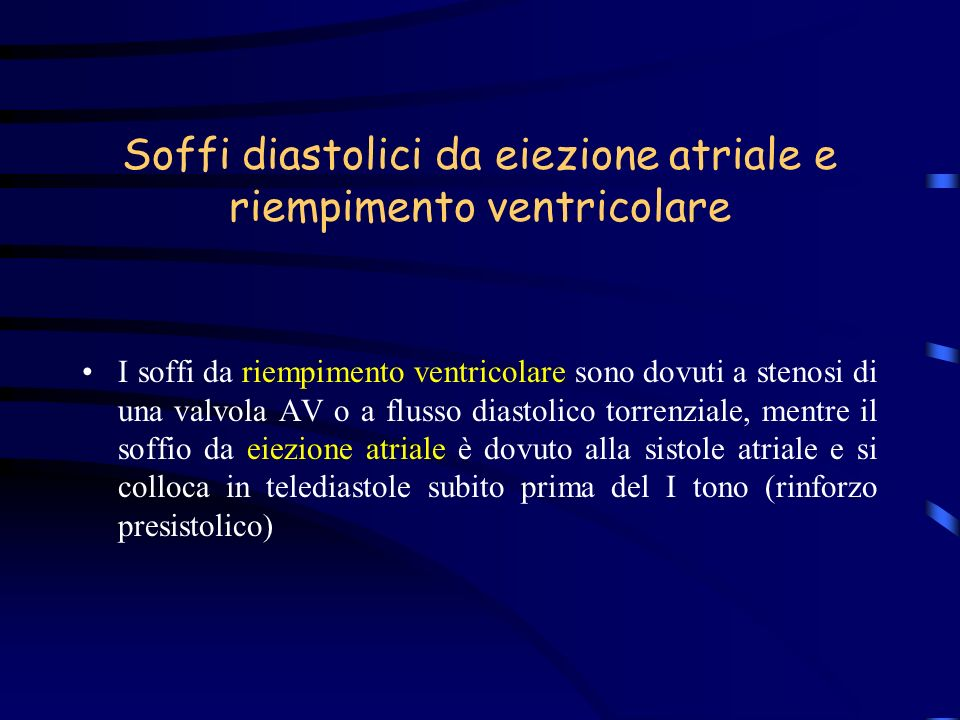 Soffi diastolici da eiezione atriale e riempimento ventricolare