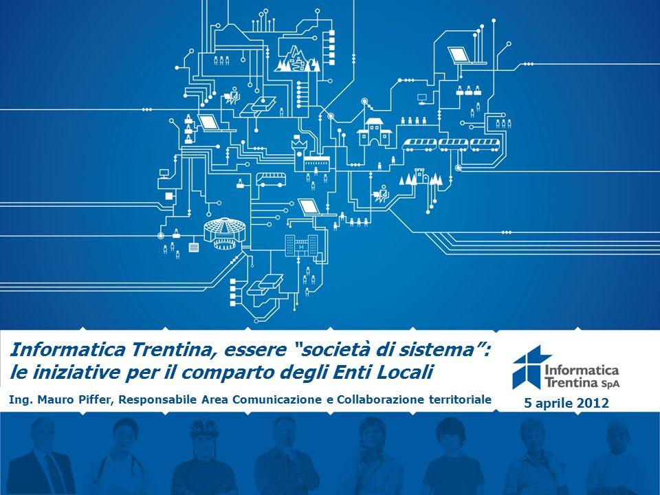 Informatica Trentina, essere società di sistema : le iniziative per il comparto degli Enti Locali