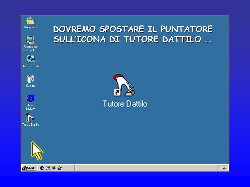DOVREMO SPOSTARE IL PUNTATORE SULL'ICONA DI TUTORE DATTILO...