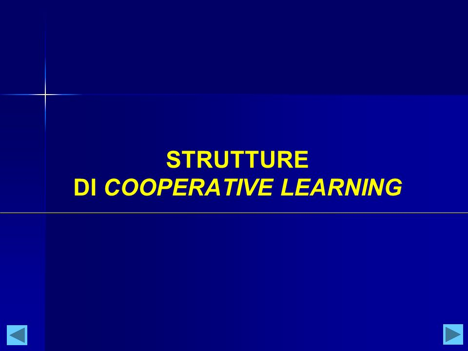 STRUTTURE DI COOPERATIVE LEARNING