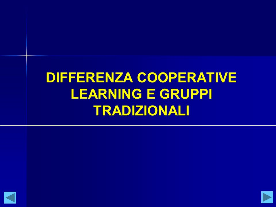 DIFFERENZA COOPERATIVE LEARNING E GRUPPI TRADIZIONALI