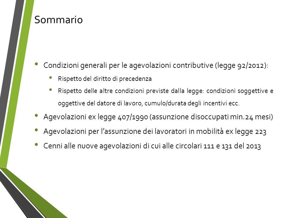 Sommario Condizioni generali per le agevolazioni contributive (legge 92/2012): Rispetto del diritto di precedenza.