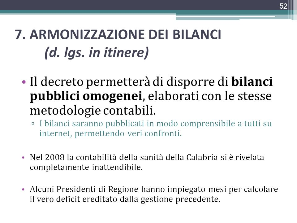 7. ARMONIZZAZIONE DEI BILANCI (d. lgs. in itinere)