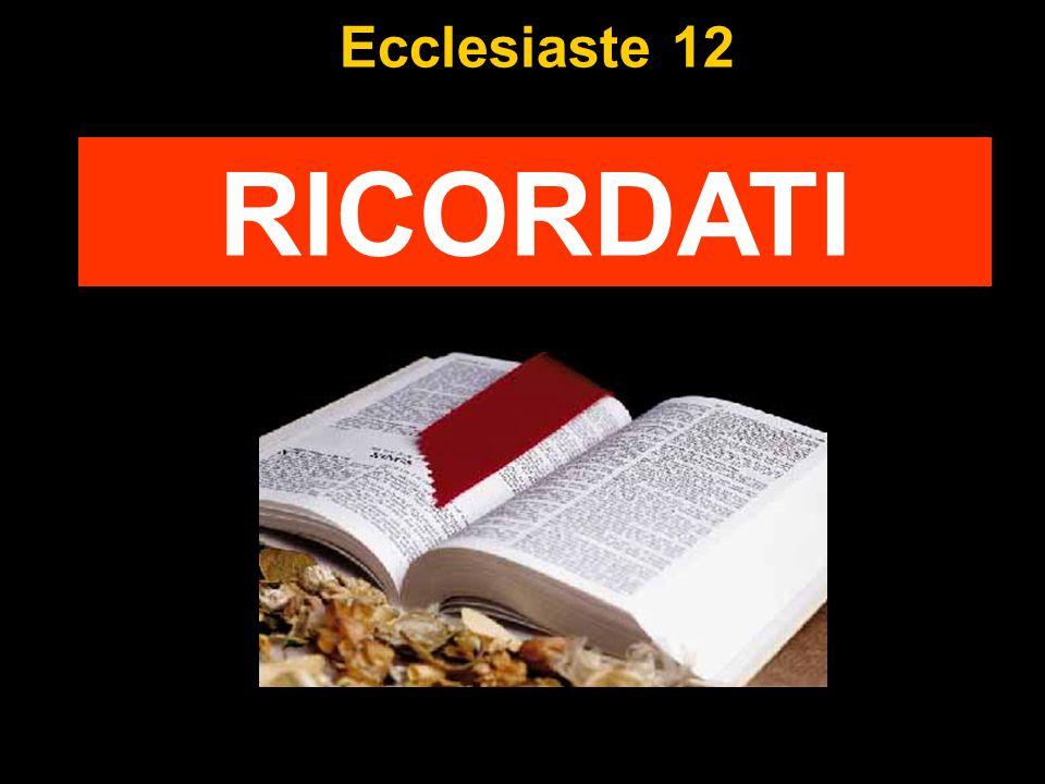 Ecclesiaste 12 RICORDATI