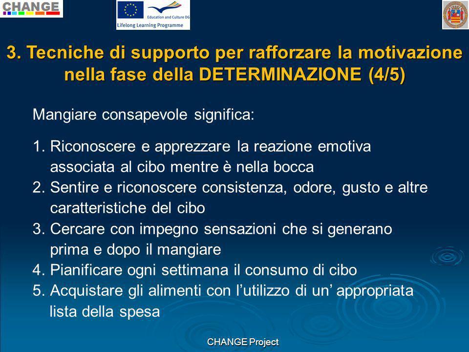3. Tecniche di supporto per rafforzare la motivazione nella fase della DETERMINAZIONE (4/5)