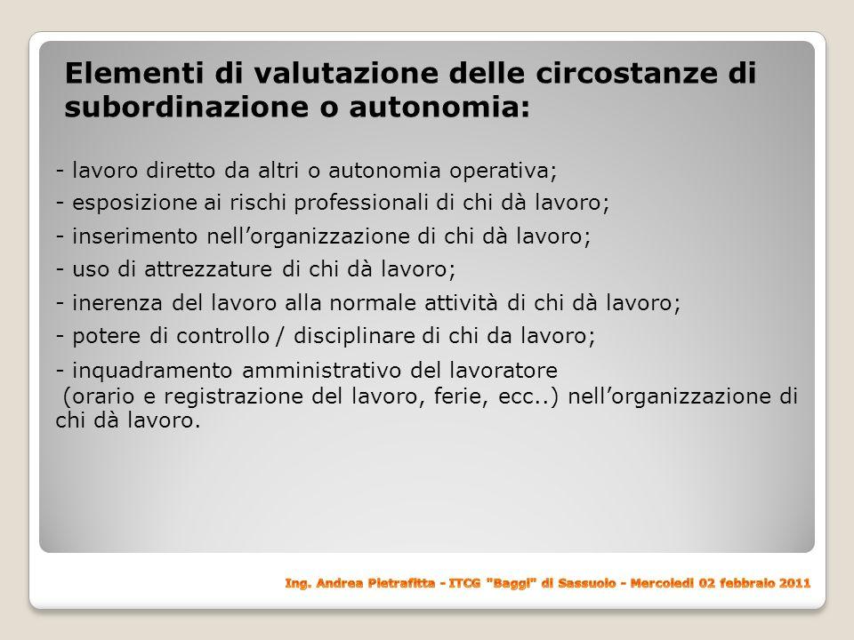Elementi di valutazione delle circostanze di subordinazione o autonomia: