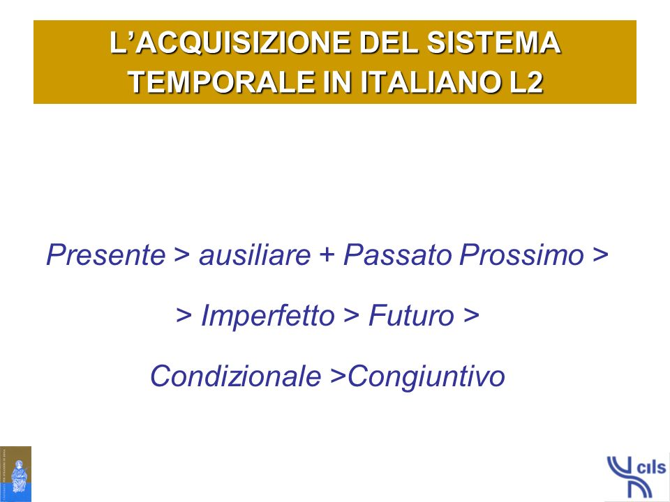 L'ACQUISIZIONE DEL SISTEMA TEMPORALE IN ITALIANO L2