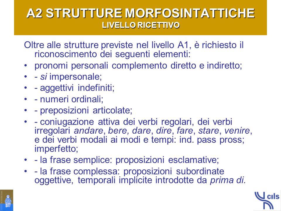 A2 STRUTTURE MORFOSINTATTICHE LIVELLO RICETTIVO