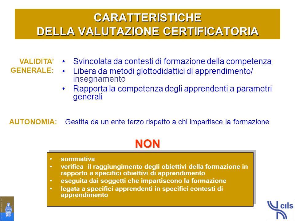 CARATTERISTICHE DELLA VALUTAZIONE CERTIFICATORIA