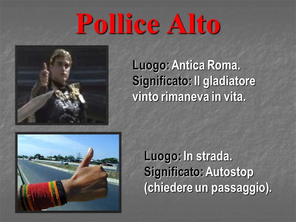 Pollice Alto Luogo: Antica Roma.