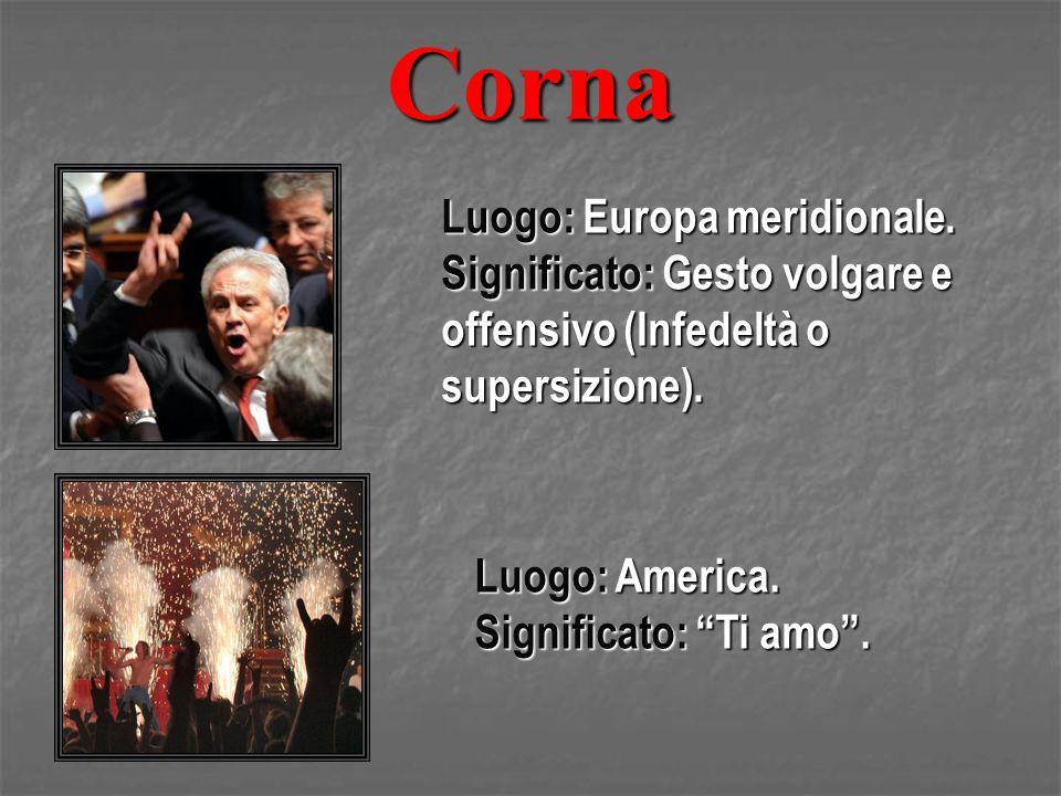 Corna Luogo: Europa meridionale.