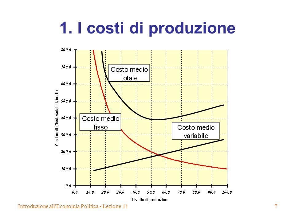 1. I costi di produzione Introduzione all Economia Politica - Lezione 11