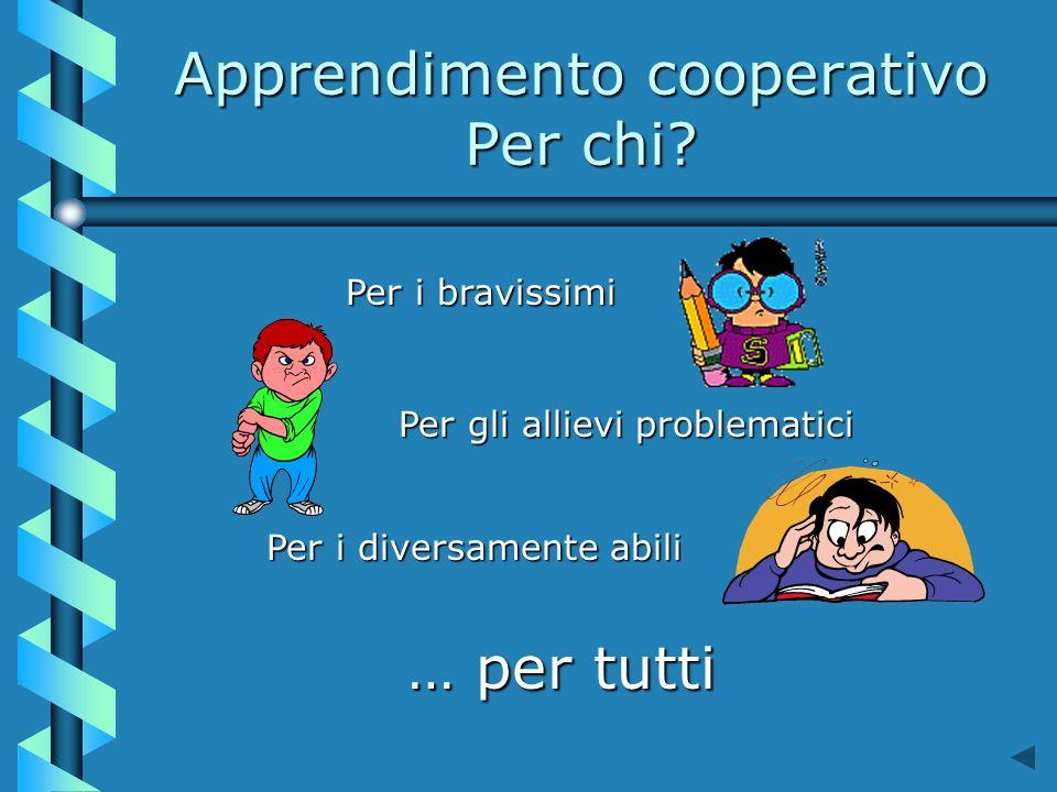 Apprendimento cooperativo Per chi