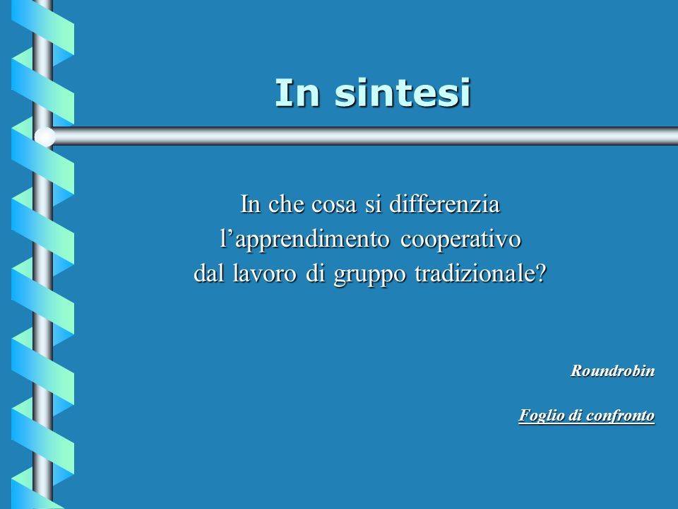 In sintesi In che cosa si differenzia l'apprendimento cooperativo