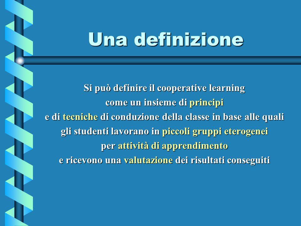 Una definizione Si può definire il cooperative learning