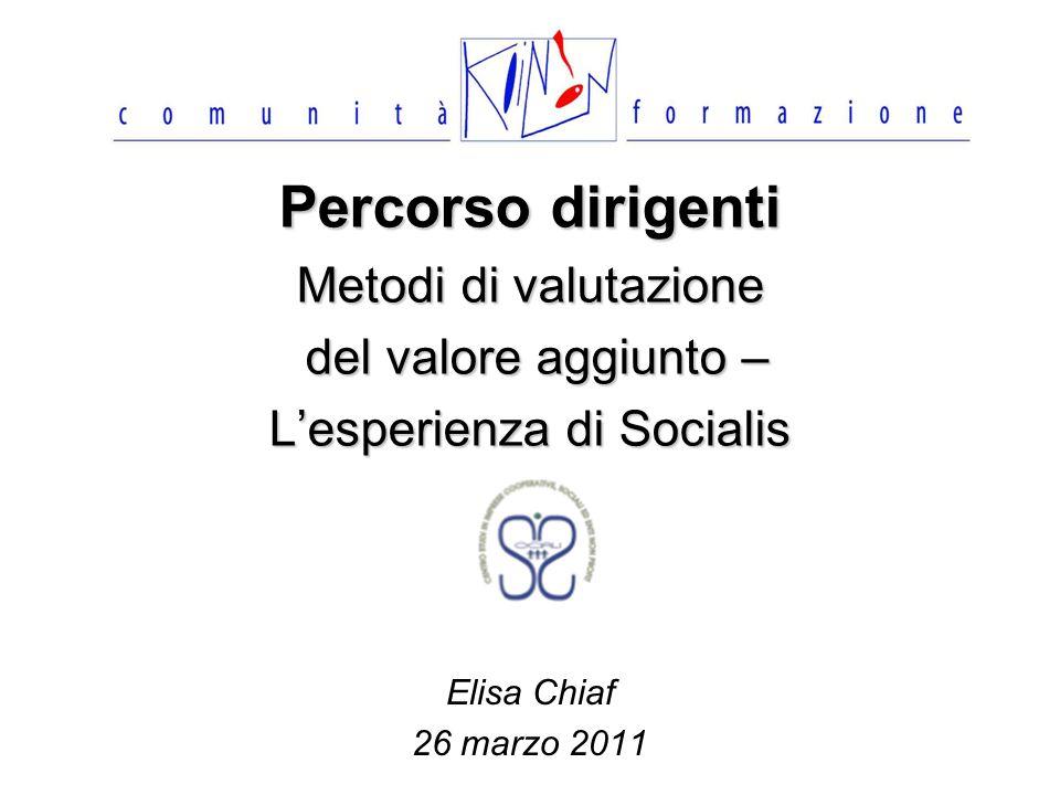 Percorso dirigenti Metodi di valutazione del valore aggiunto – L'esperienza di Socialis
