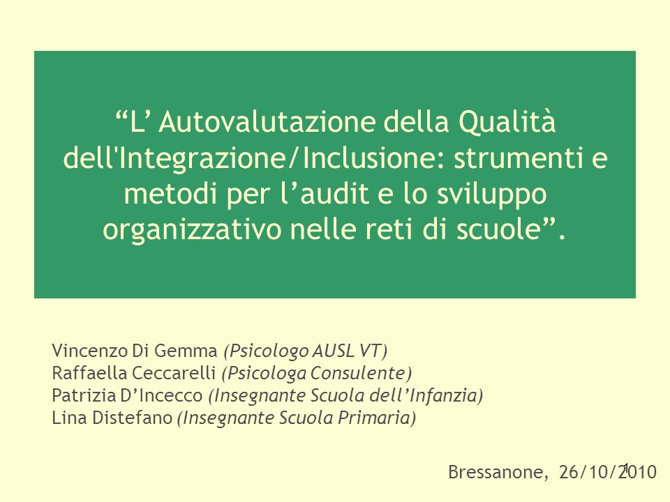 L' Autovalutazione della Qualità dell Integrazione/Inclusione: strumenti e metodi per l'audit e lo sviluppo organizzativo nelle reti di scuole .