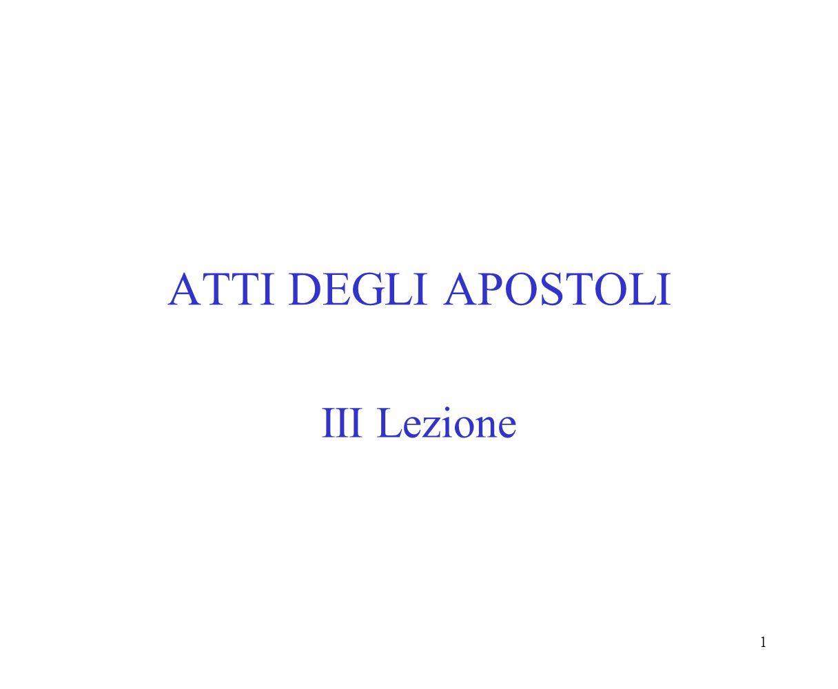 ATTI DEGLI APOSTOLI III Lezione