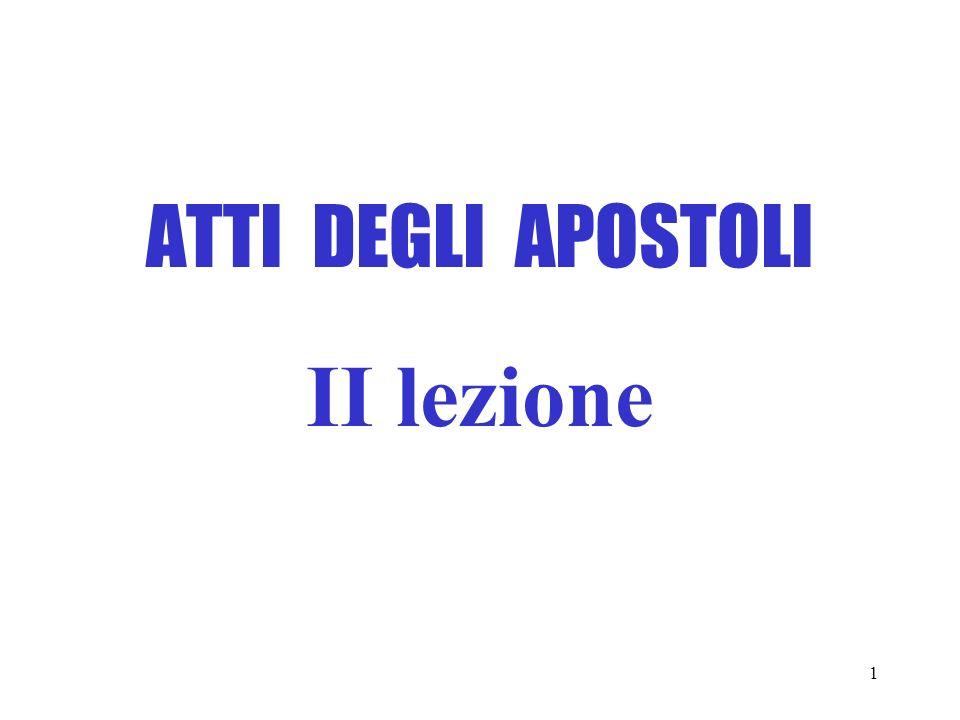 ATTI DEGLI APOSTOLI II lezione