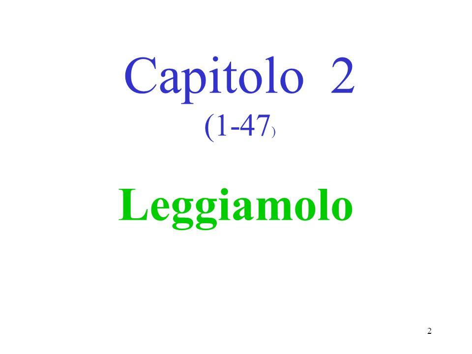 Capitolo 2 (1-47) Leggiamolo