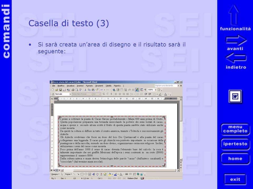 Casella di testo (3) Si sarà creata un'area di disegno e il risultato sarà il seguente: