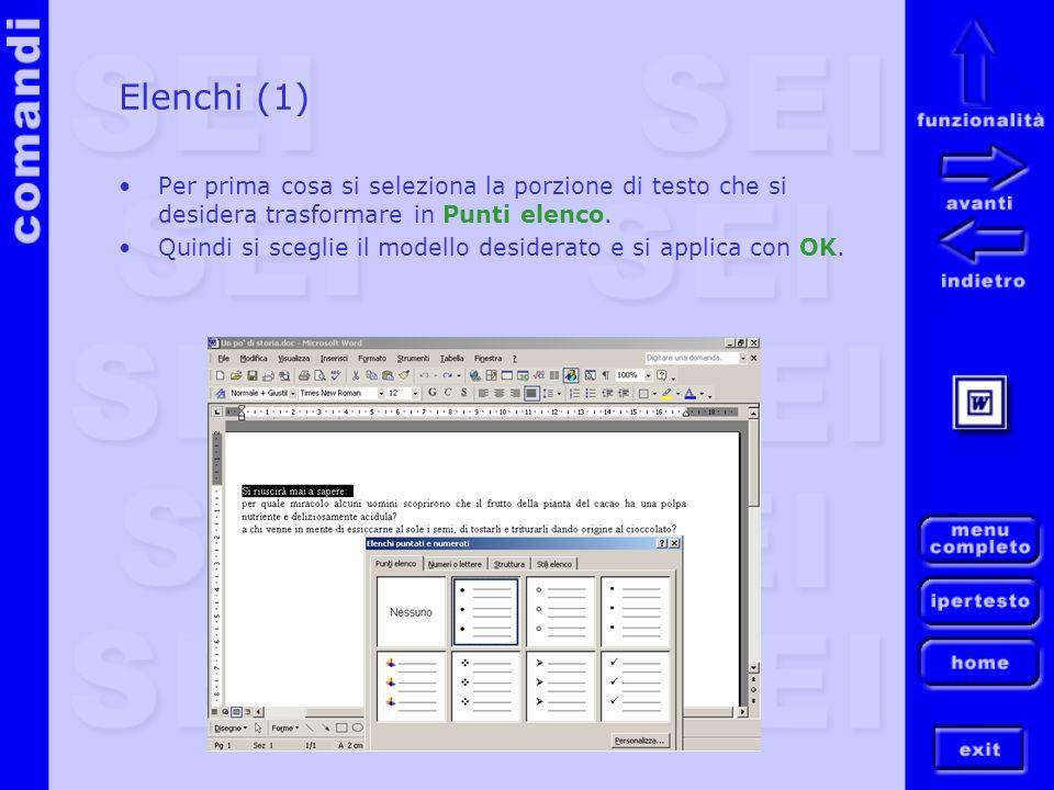 Elenchi (1) Per prima cosa si seleziona la porzione di testo che si desidera trasformare in Punti elenco.