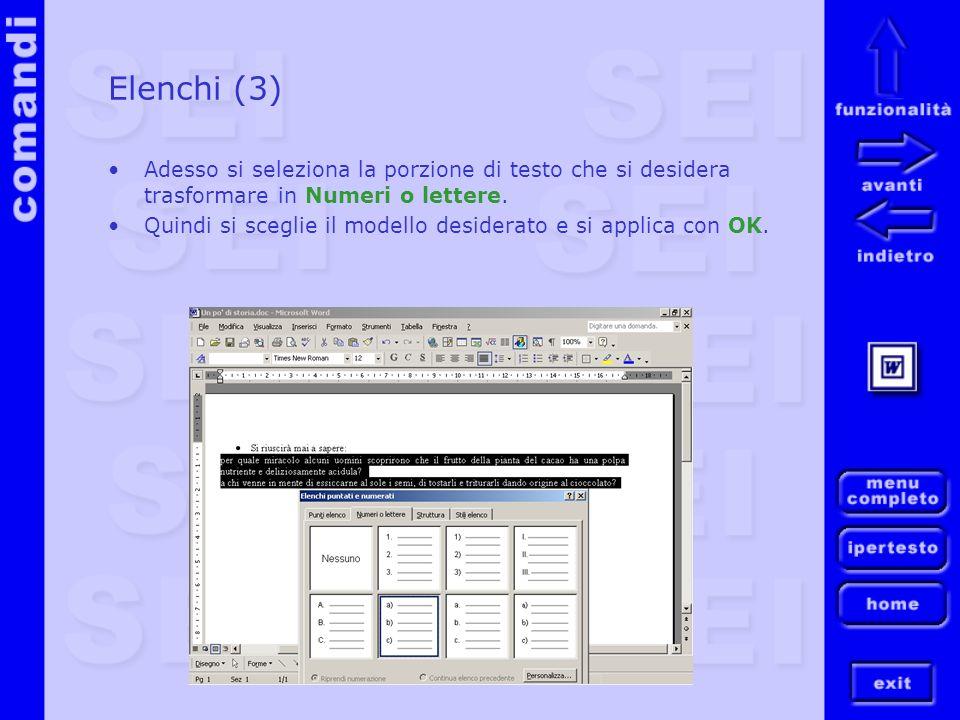 Elenchi (3) Adesso si seleziona la porzione di testo che si desidera trasformare in Numeri o lettere.