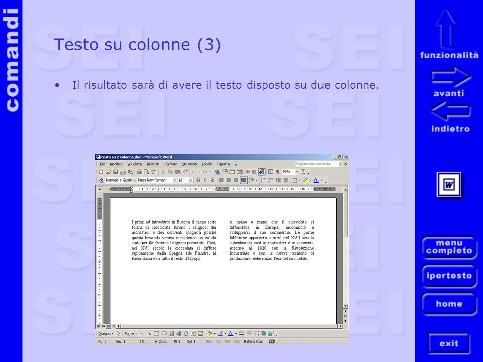 Testo su colonne (3) Il risultato sarà di avere il testo disposto su due colonne.