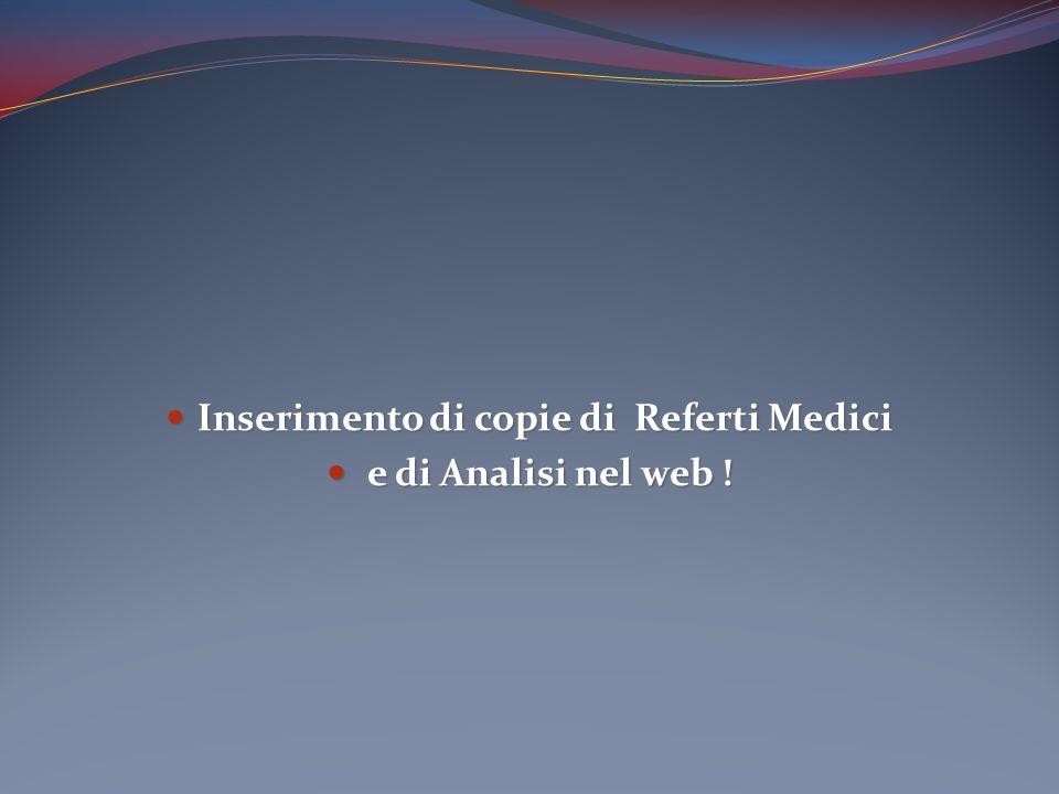 Inserimento di copie di Referti Medici