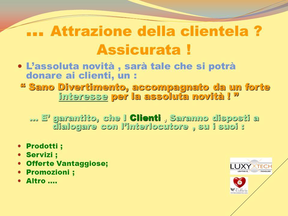 … Attrazione della clientela Assicurata !