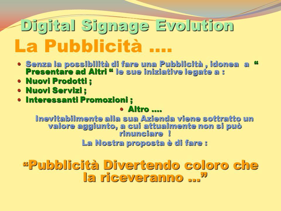 Digital Signage Evolution La Pubblicità ….