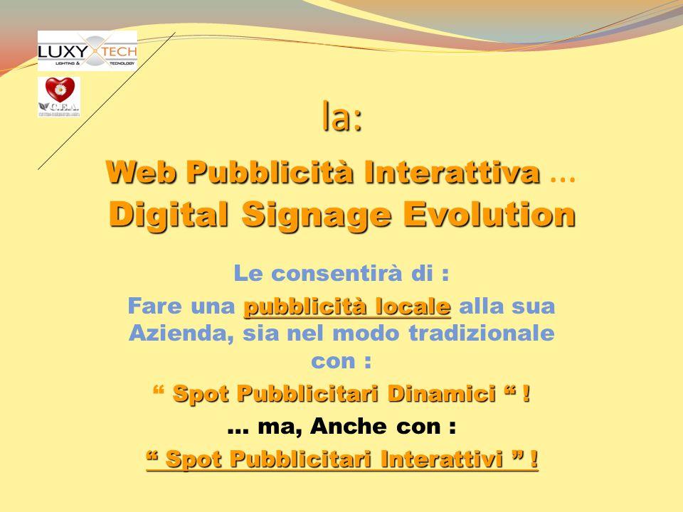 la: Web Pubblicità Interattiva … Digital Signage Evolution