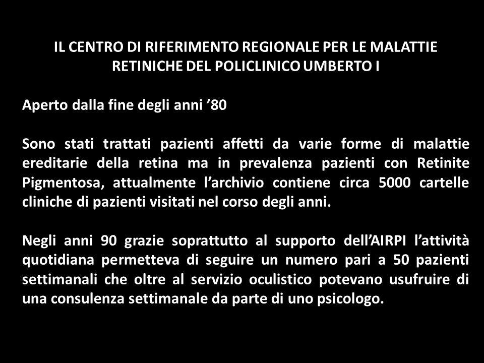 IL CENTRO DI RIFERIMENTO REGIONALE PER LE MALATTIE RETINICHE DEL POLICLINICO UMBERTO I