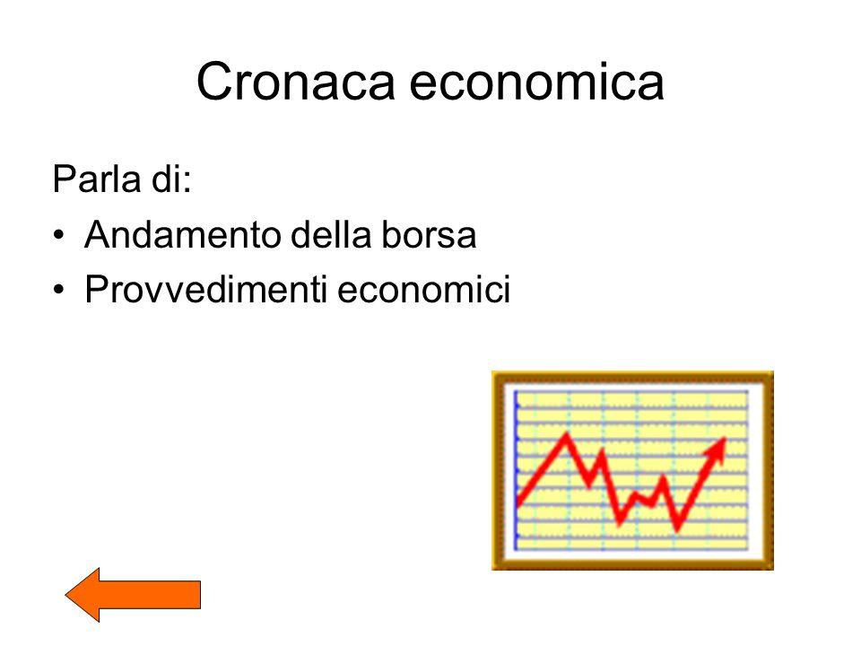 Cronaca economica Parla di: Andamento della borsa