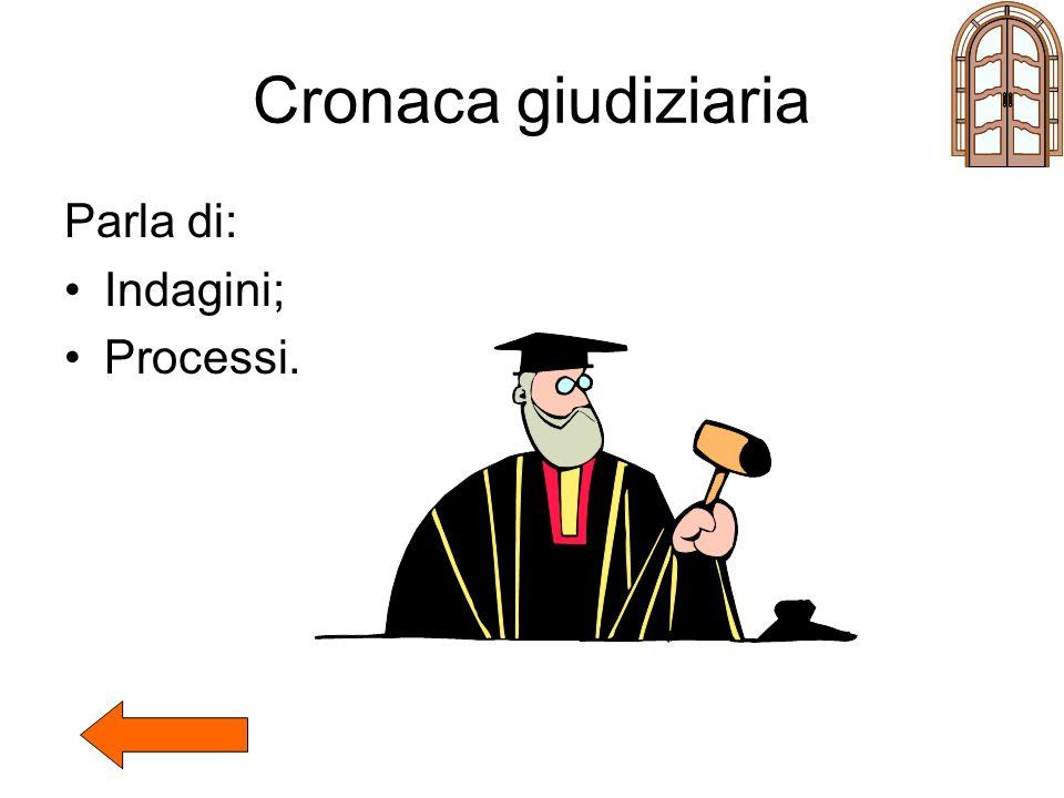 Cronaca giudiziaria Parla di: Indagini; Processi.