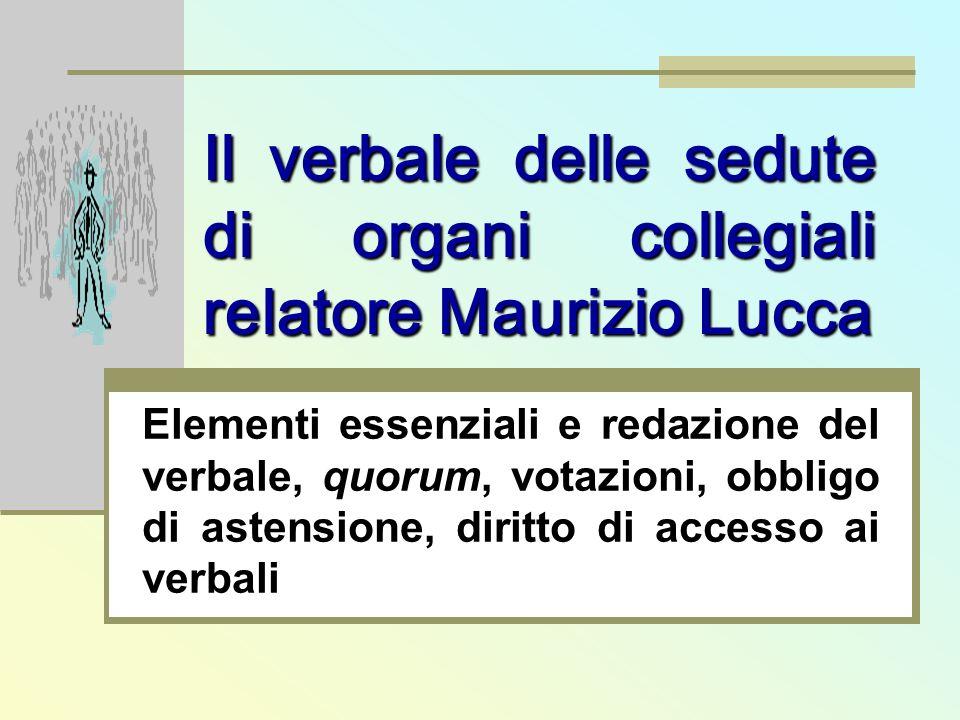 Il verbale delle sedute di organi collegiali relatore Maurizio Lucca