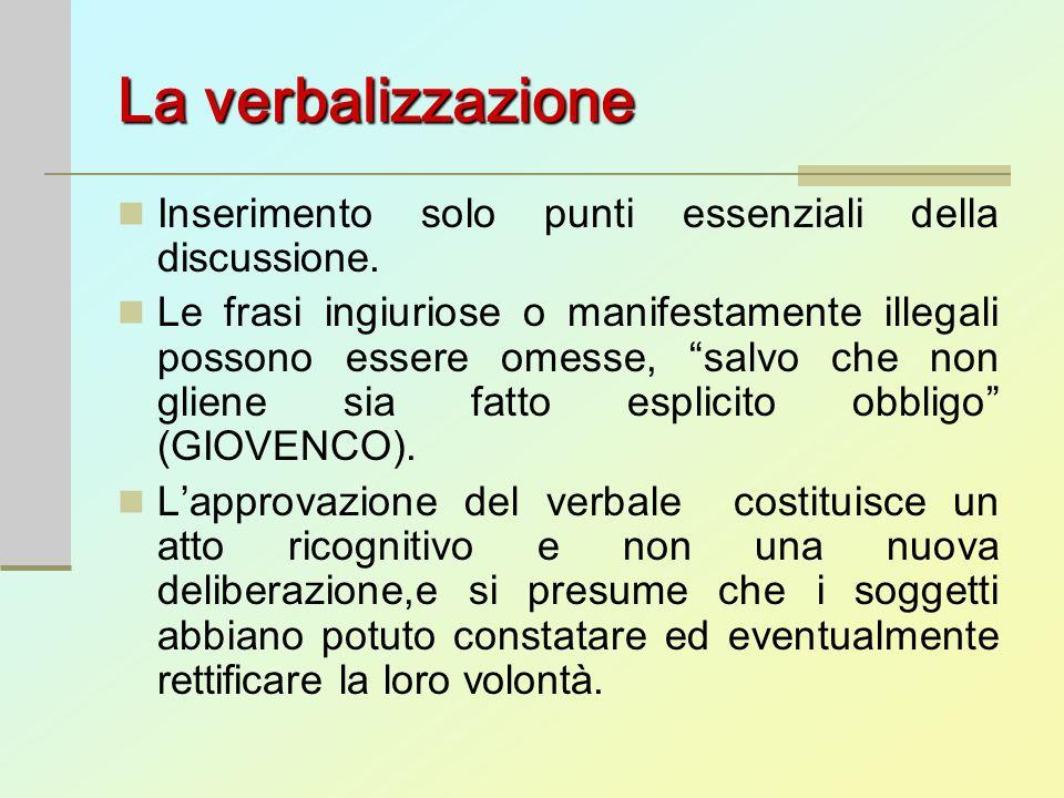 La verbalizzazione Inserimento solo punti essenziali della discussione.