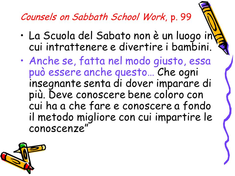 Counsels on Sabbath School Work, p. 99