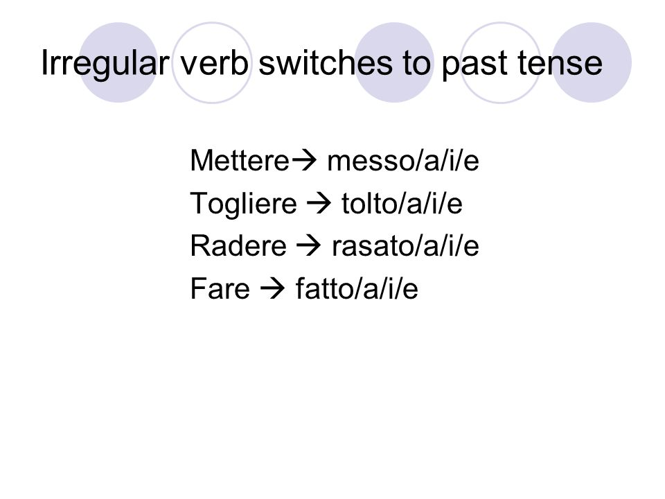 Irregular verb switches to past tense
